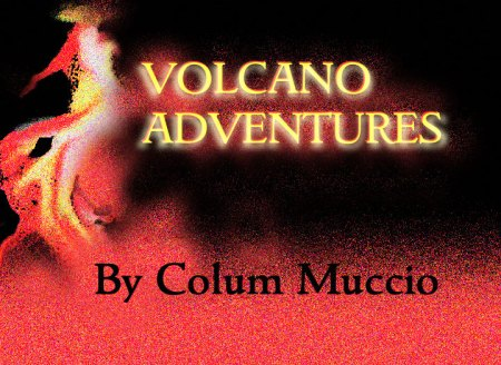 Volcano-Adventures by Colum Muccio